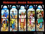 Hebreos: Jes s Sacerdote