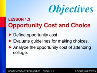 LESSON 1.3  Opportunity Cost and Choice