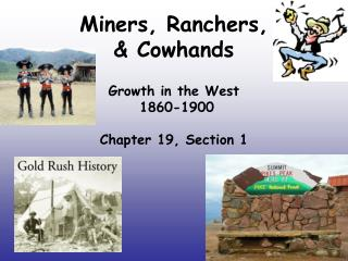 Miners, Ranchers,   Cowhands