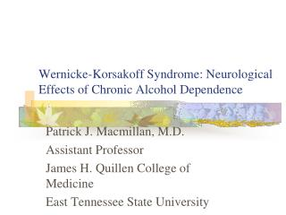 Wernicke-Korsakoff Syndrome: Neurological Effects of Chronic Alcohol Dependence
