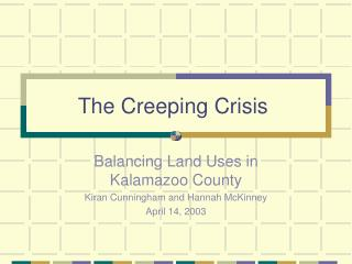 The Creeping Crisis