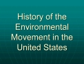 History of the Environmental Movement in the United States