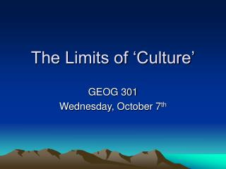 The Limits of  Culture