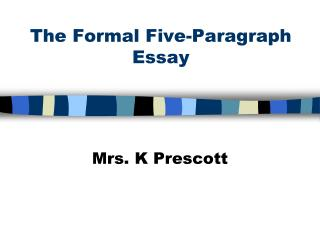 The Formal Five-Paragraph Essay