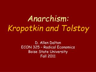 Anarchism: Kropotkin and Tolstoy