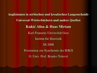 Anglizismen in serbischen und kroatischen Langenscheidt-Universal-W rterb chern und andere Quellen Kukic Alisa  Haas Mir