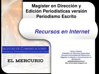 Mag ster en Direcci n y Edici n Period sticas versi n Periodismo Escrito