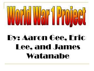 By: Aaron Gee, Eric Lee, and James Watanabe