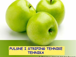 PULSNE I STRIPING TEHNIKE      TEHNIKA