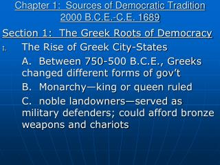 Chapter 1:  Sources of Democratic Tradition 2000 B.C.E.-C.E. 1689