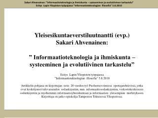 Sakari Ahvenainen:  Informaatioteknologia ja ihmiskunta   systeeminen ja evolutiivinen tarkastelu   Esitys  Lapin Yliopi