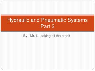 Hydraulic and Pneumatic Systems Part 2