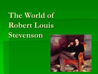 The World of  Robert Louis Stevenson