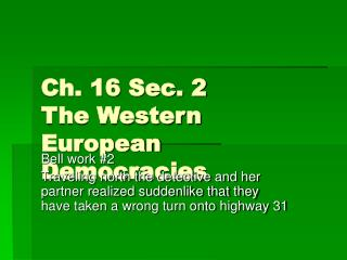 Ch. 16 Sec. 2  The Western European Democracies