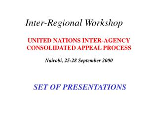 UNITED NATIONS INTER-AGENCY CONSOLIDATED APPEAL PROCESS