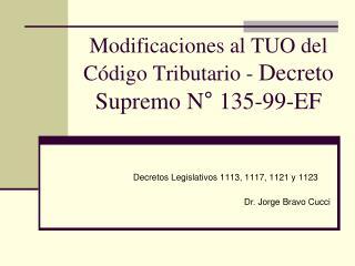 Modificaciones al TUO del C digo Tributario - Decreto Supremo N  135-99-EF