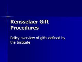 Rensselaer Gift Procedures