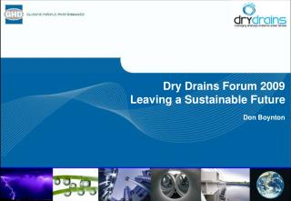 Dry Drains Forum 2009 Leaving a Sustainable Future