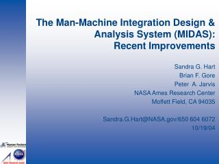 The Man-Machine Integration Design  Analysis System MIDAS:   Recent Improvements