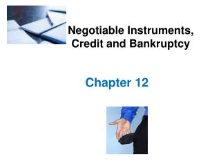 Negotiable Instruments, Credit and Bankruptcy