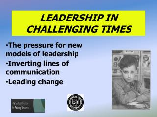 LEADERSHIP IN CHALLENGING TIMES