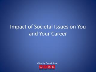 Impact of Societal Issues on You and Your Career