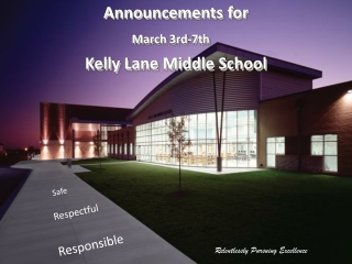 Announcements for   Wednesday, January 30, 2013  Kelly Lane Middle School