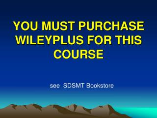 YOU MUST PURCHASE WILEYPLUS FOR THIS COURSE
