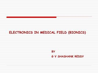ELECTRONICS IN MEDICAL FIELD BIONICS