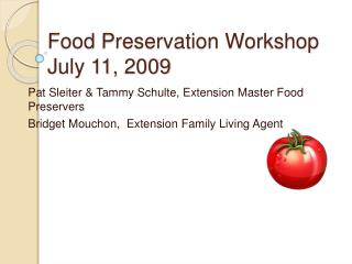 Food Preservation Workshop July 11, 2009