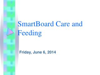 SmartBoard Care and Feeding