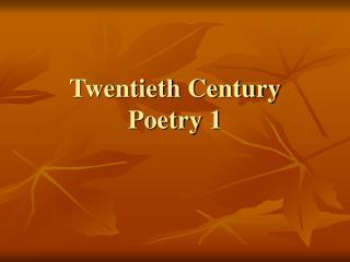 Twentieth Century Poetry 1