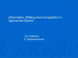 Information, Bidding and Competition in Sponsored Search