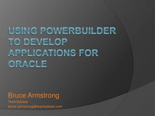 Using PowerBuilder to develop applications for Oracle