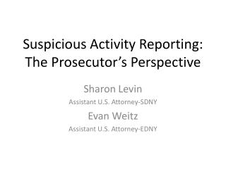 Suspicious Activity Reporting: The Prosecutor s Perspective