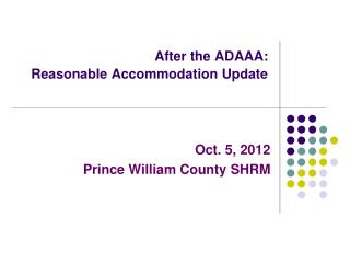 After the ADAAA:   Reasonable Accommodation Update