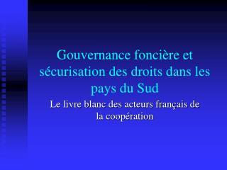 Gouvernance fonci re et s curisation des droits dans les pays du Sud
