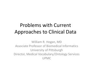 Problems with Current Approaches to Clinical Data