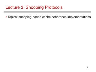 Lecture 3: Snooping Protocols