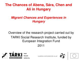 The Chances of Abena, S ra, Chen and Ali in Hungary  Migrant Chances and Experiences in Hungary