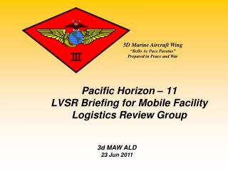 Pacific Horizon   11 LVSR Briefing for Mobile Facility Logistics Review Group