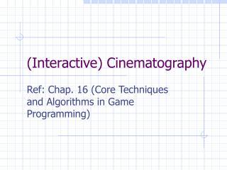 Interactive Cinematography
