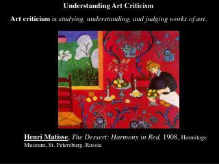 Henri Matisse, The Dessert: Harmony in Red, 1908, Hermitage Museum, St. Petersburg, Russia