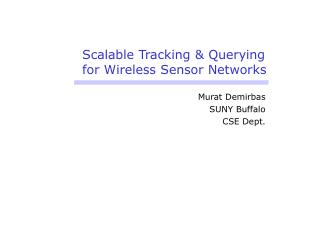 Scalable Tracking  Querying  for Wireless Sensor Networks