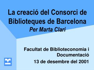 La creaci  del Consorci de  Biblioteques de Barcelona Per Marta Clari