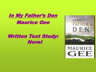 In My Father s Den Maurice Gee  Written Text Study: Novel