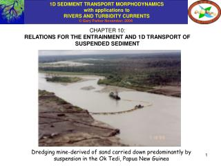 CHAPTER 10: RELATIONS FOR THE ENTRAINMENT AND 1D TRANSPORT OF SUSPENDED SEDIMENT