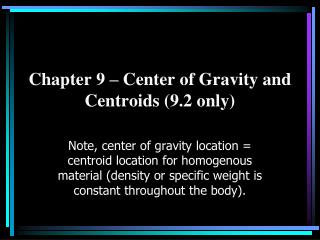 Chapter 9   Center of Gravity and Centroids 9.2 only