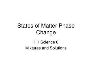 States of Matter Phase Change