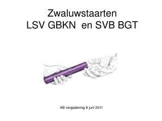 Zwaluwstaarten LSV GBKN  en SVB BGT